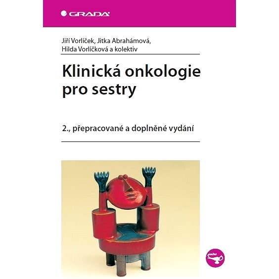 Klinická onkologie pro sestry - Jiří Vorlíček