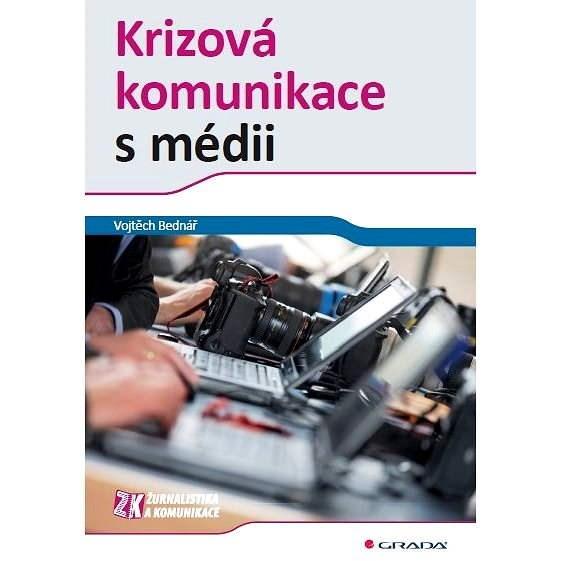 Krizová komunikace s médii - Vojtěch Bednář
