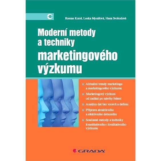 Moderní metody a techniky marketingového výzkumu - Roman Kozel