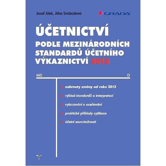 Účetnictví podle mezinárodních standardů účetního výkaznictví 2012 - Josef Jílek