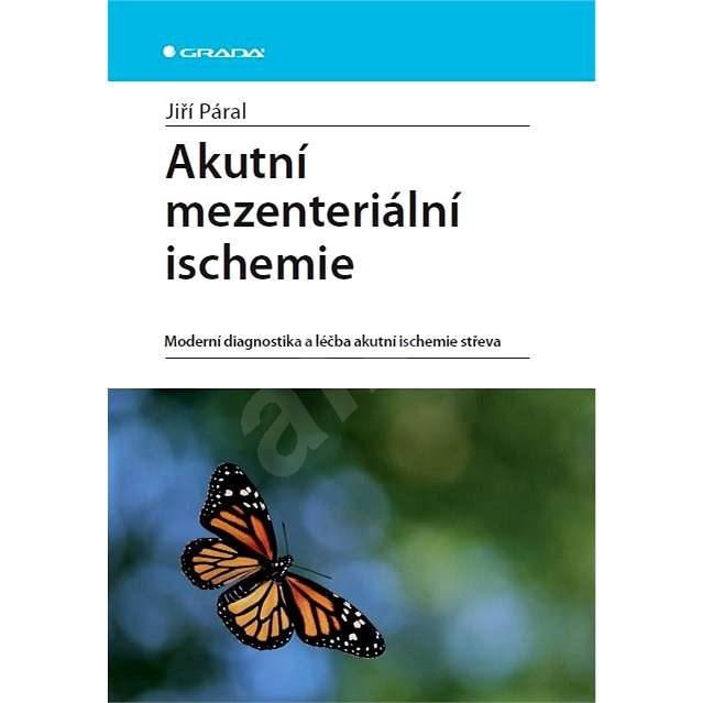 Akutní mezenteriální ischemie - Jiří Páral