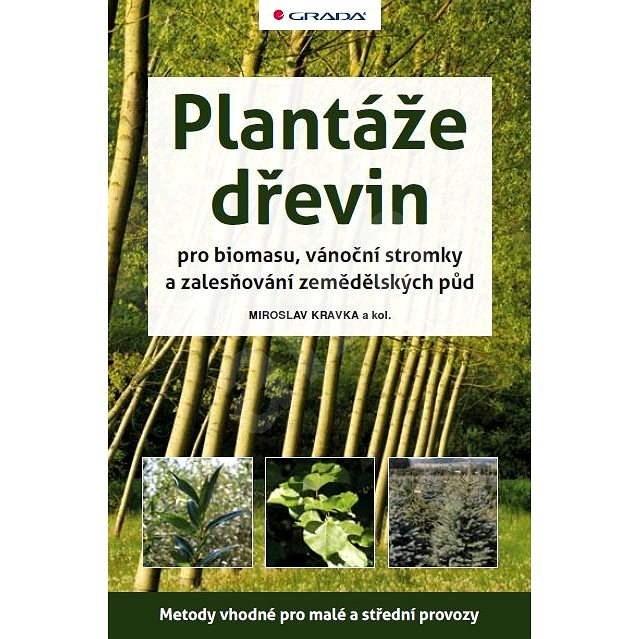 Plantáže dřevin pro biomasu, vánoční stromky a zalesňování zemědělských půd - Miroslav Kravka