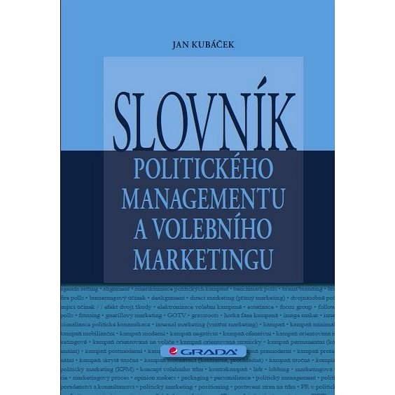 Slovník politického managementu a volebního marketingu - Jan Kubáček