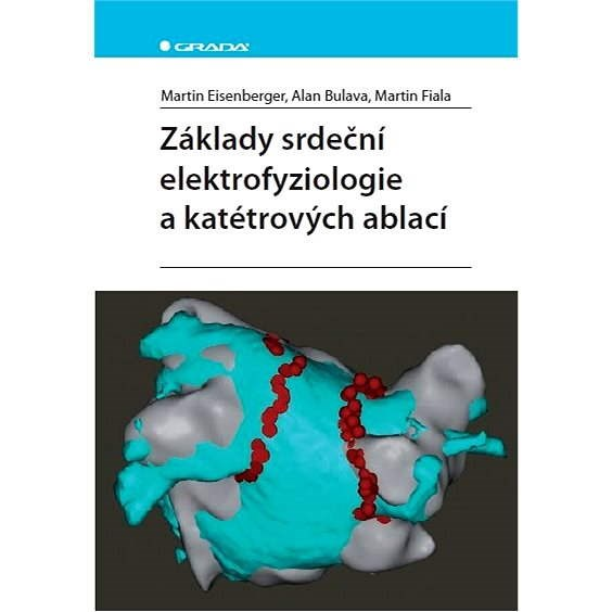 Základy srdeční elektrofyziologie a katétrových ablací - Martin Eisenberger