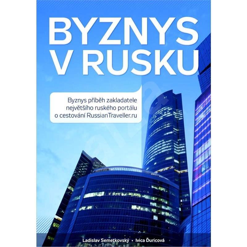 Byznys v Rusku - Ladislav Semetkovský