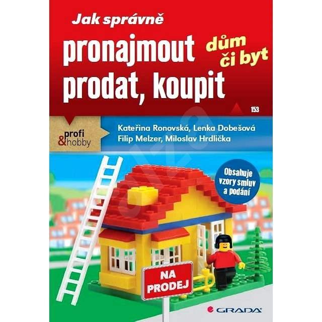 Jak správně pronajmout, prodat, koupit dům či byt - Kateřina Ronovská