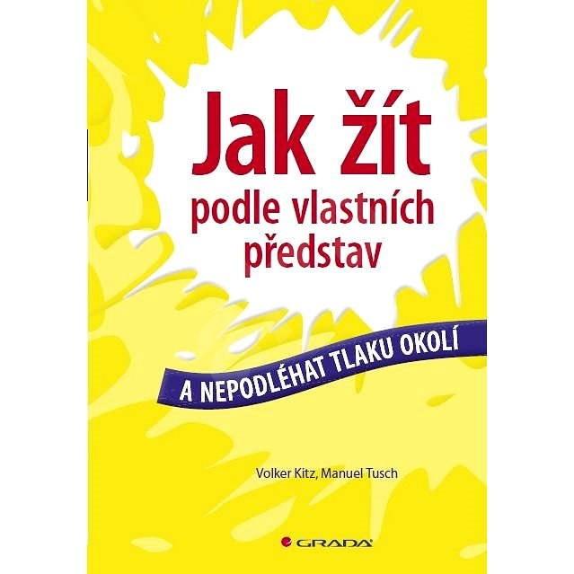 Jak žít podle vlastních představ - Volker Kitz