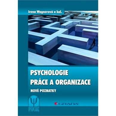 Psychologie práce a organizace - Irena Wagnerová