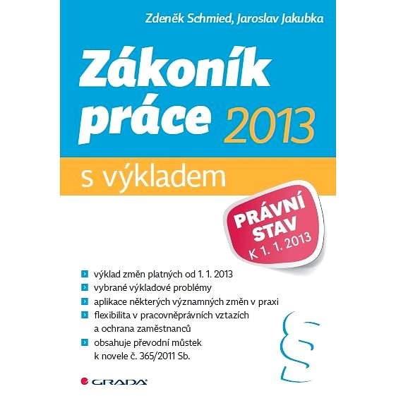 Zákoník práce 2013 - s výkladem - Jaroslav Jakubka