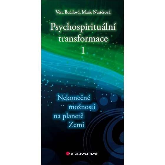 Psychospirituální transformace 1 - Věra Bučilová