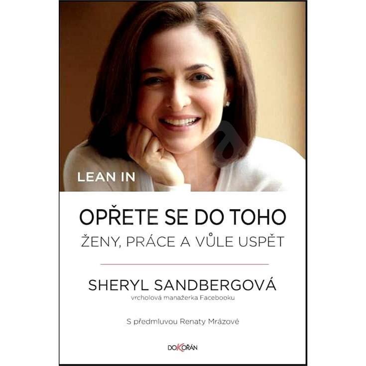 Lean In. Opřete se do toho - Sheryl Sandbergová