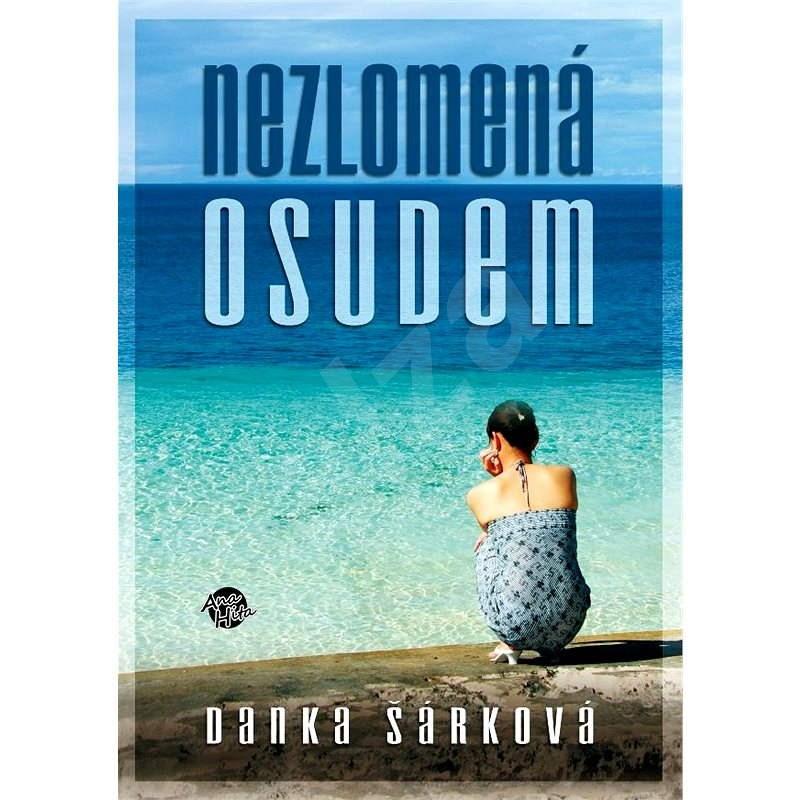 Nezlomená osudem - Danka Šárková