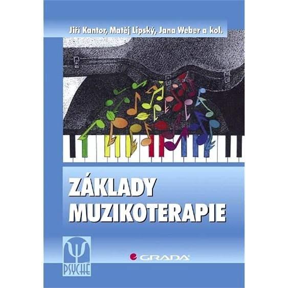 Základy muzikoterapie - Jiří Kantor