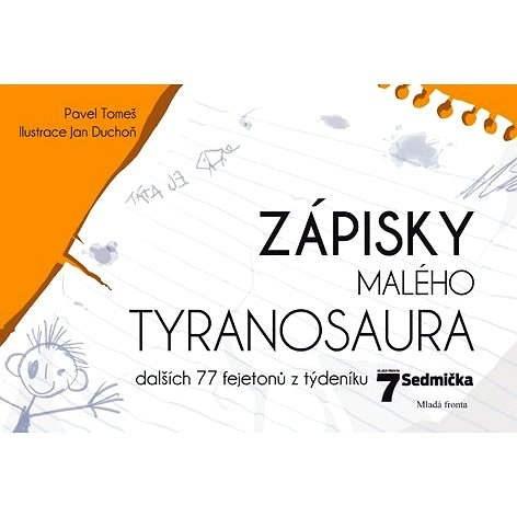 Zápisky malého tyranosaura - Pavel Tomeš