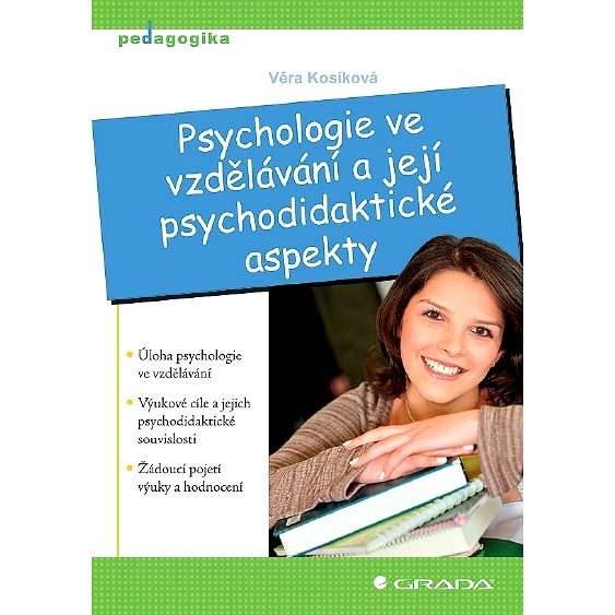 Psychologie ve vzdělávání a její psychodidaktické aspekty - Věra Kosíková