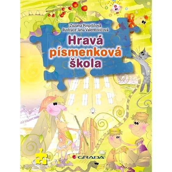 Hravá písmenková škola - Zuzana Pospíšilová