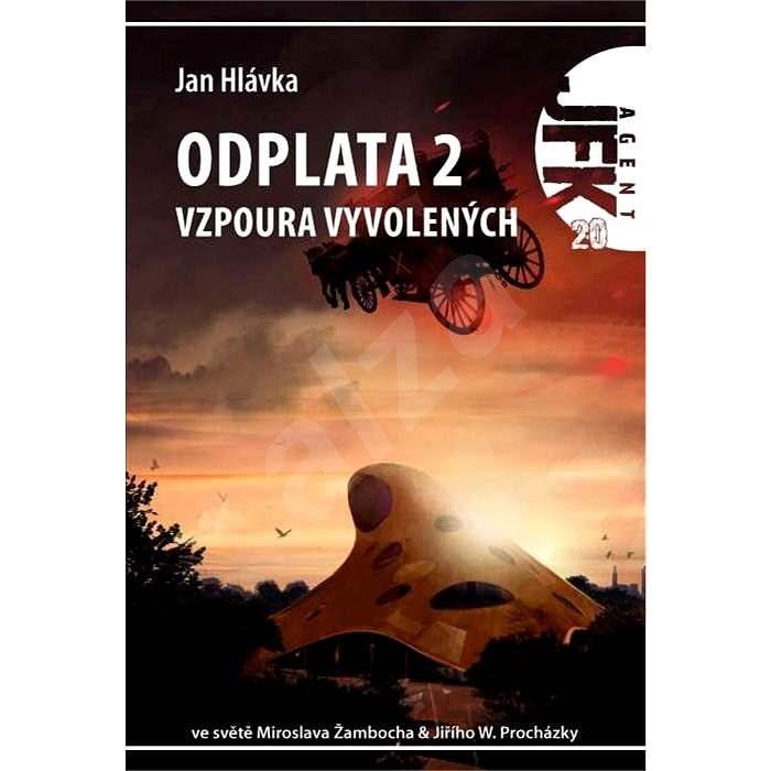JFK 020 Odplata 2: Vzpoura vyvolených - Jan Hlávka