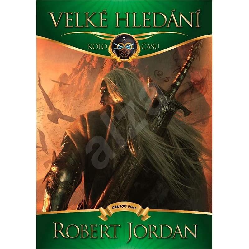 Velké hledání - Robert Jordan