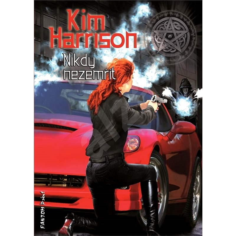 Nikdy nezemřít - Kim Harrison