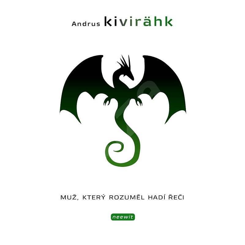 Muž, který rozuměl hadí řeči - Andrus Kivirähk