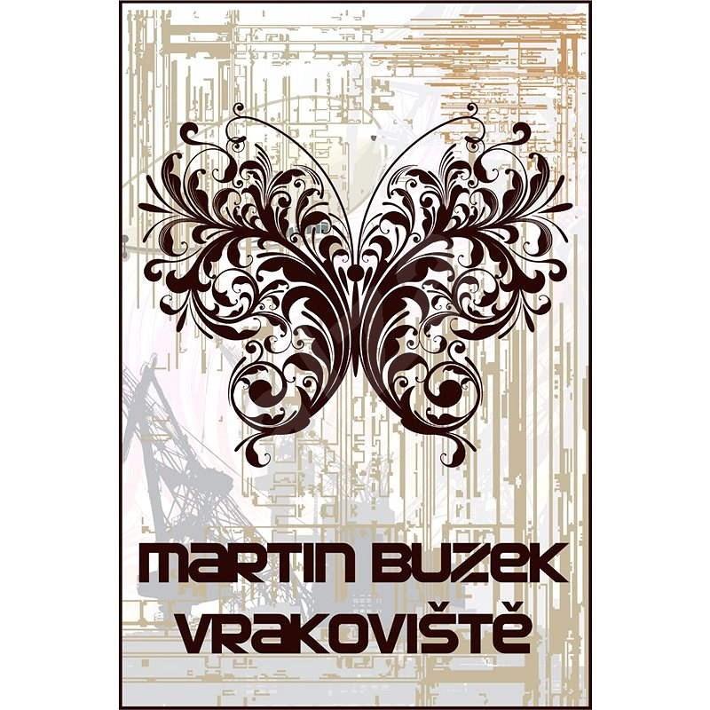 Vrakoviště - Martin Buzek