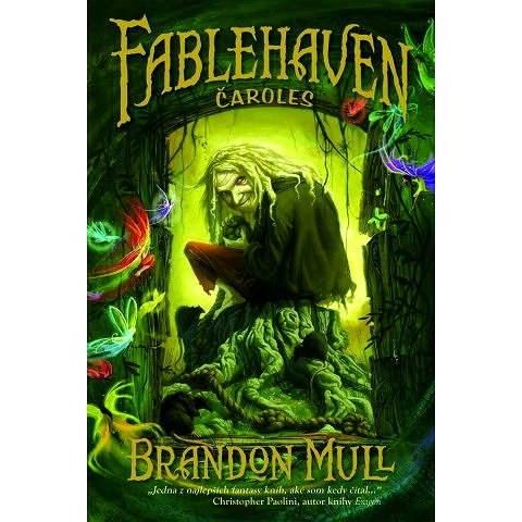 Fablehaven: Čaroles - Brandon Mull