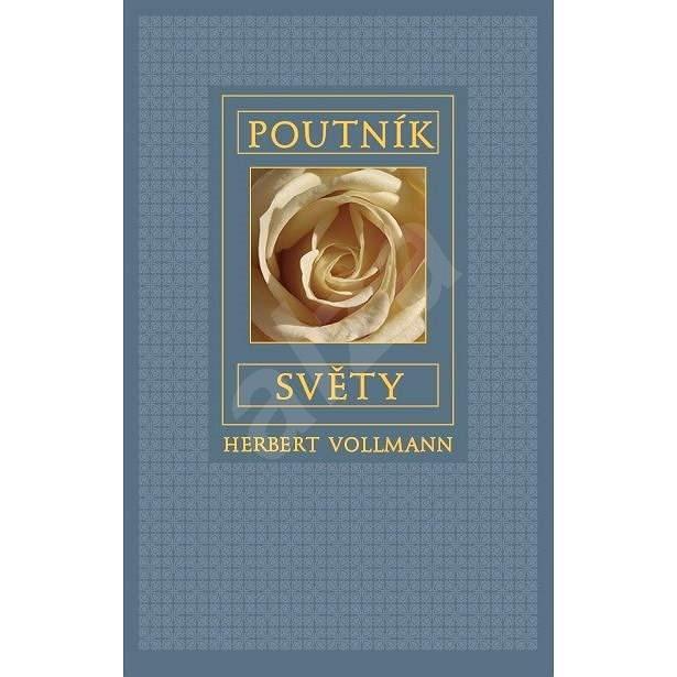 Poutník světy - Herbert Vollmann