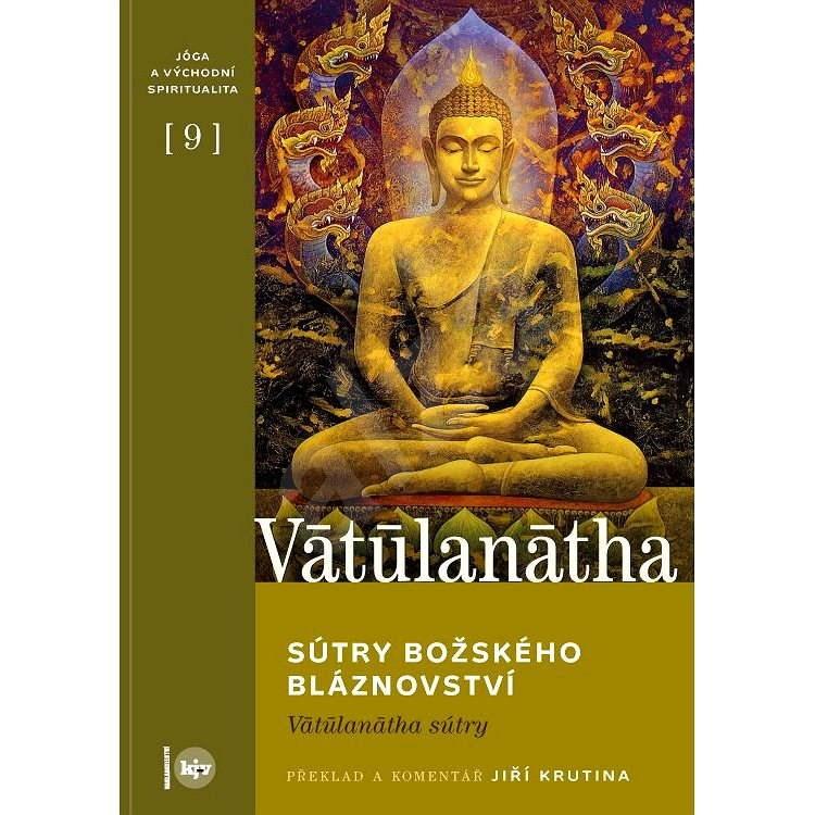 Sútry Božského bláznovství - Siddha Vatulanatha