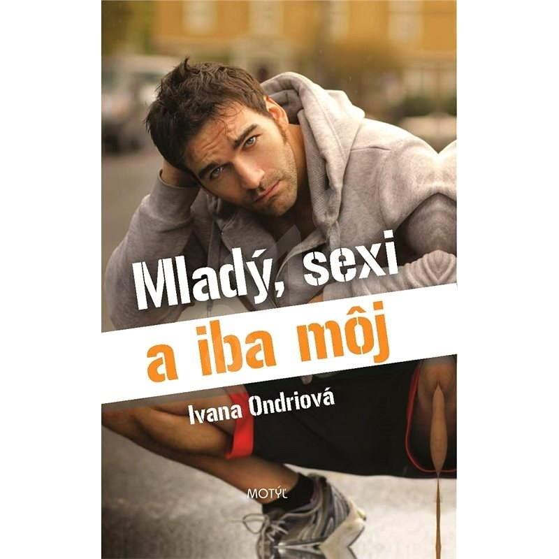 Mladý, sexi a iba môj - Ivana Ondriová