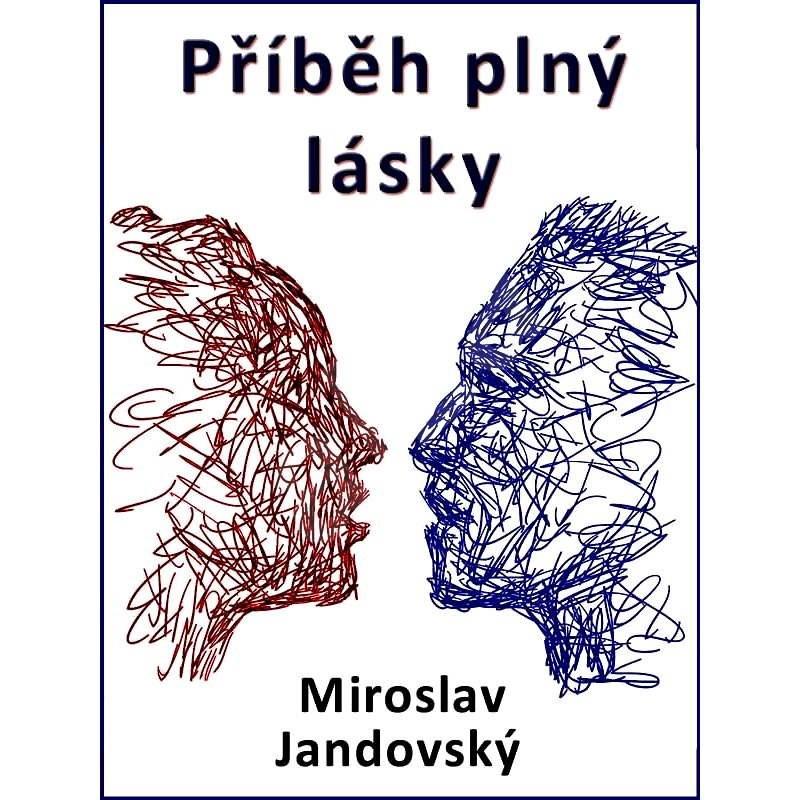 Příběh plný lásky - Miroslav Jandovský