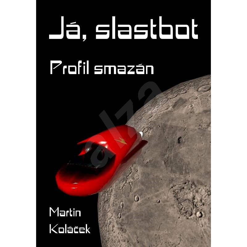 Já, Slastbot - Bc. Martin Koláček