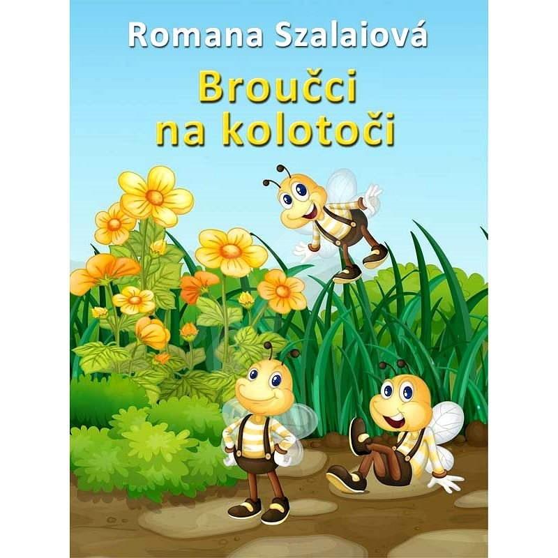 Broučci na kolotoči - Romana Szalaiová