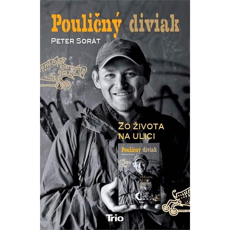 Pouličný diviak - Peter Sorát