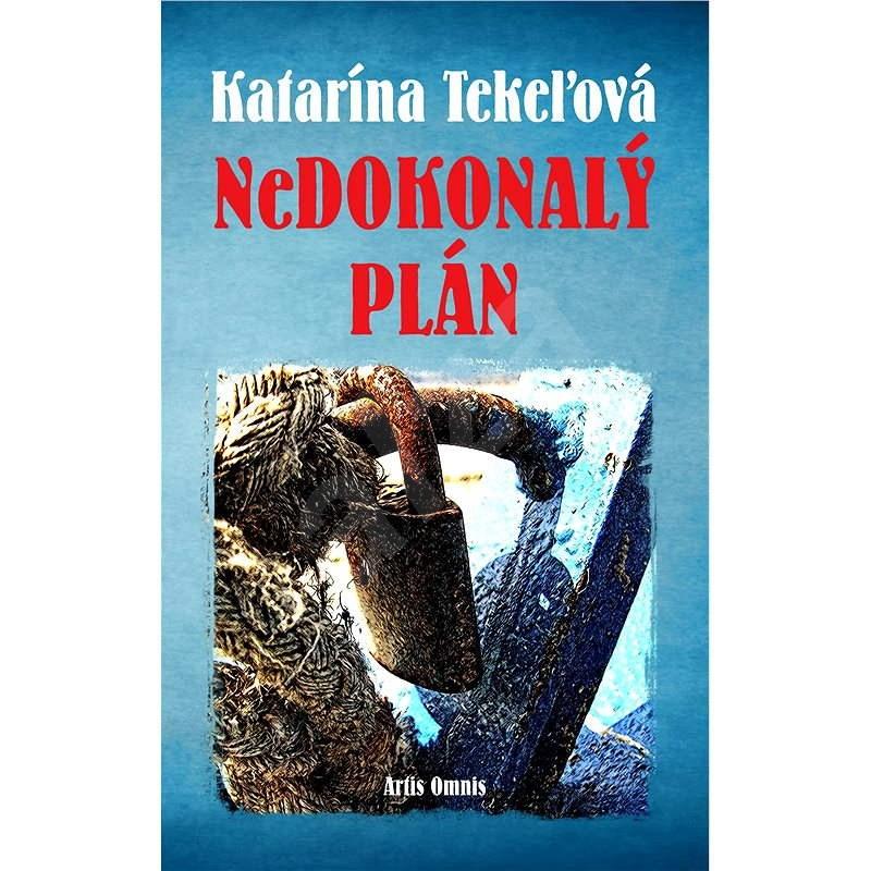 Nedokonalý plán - Katarína Tekeľová
