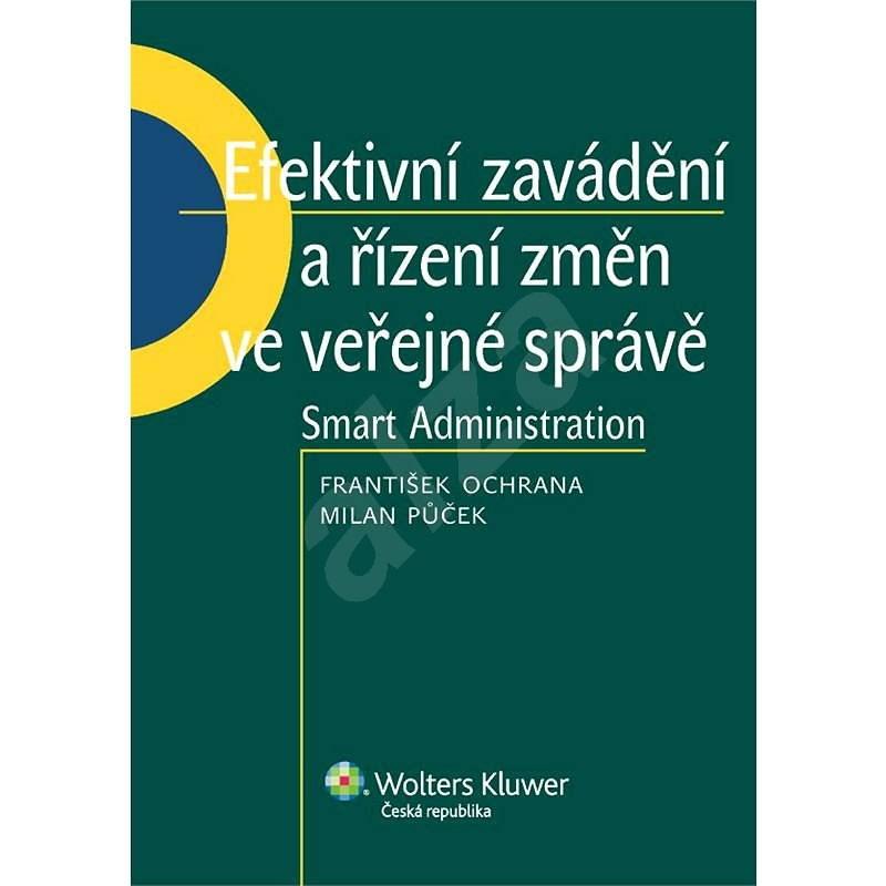 Efektivní zavádění a řízení změn ve veřejné správě - František Ochrana