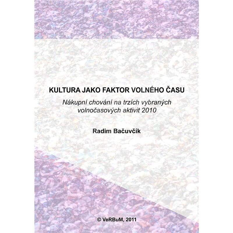 Kultura jako faktor volného času - Radim Bačuvčík