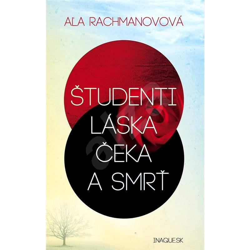 Študenti, láska, Čeka a smrť - Aľa Rachmanovová
