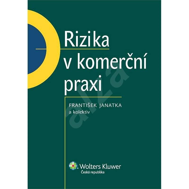 Rizika v komerční praxi - František Janatka