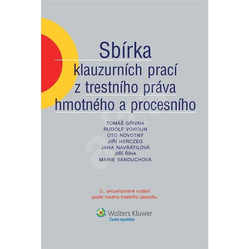 Sbírka klauzurních prací z trestního práva hmotného a procesního - Oto Novotný