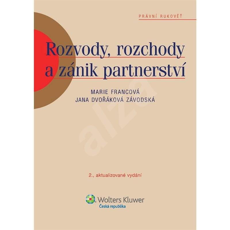 Rozvody, rozchody a zánik partnerství - Jana Dvořáková Závodská