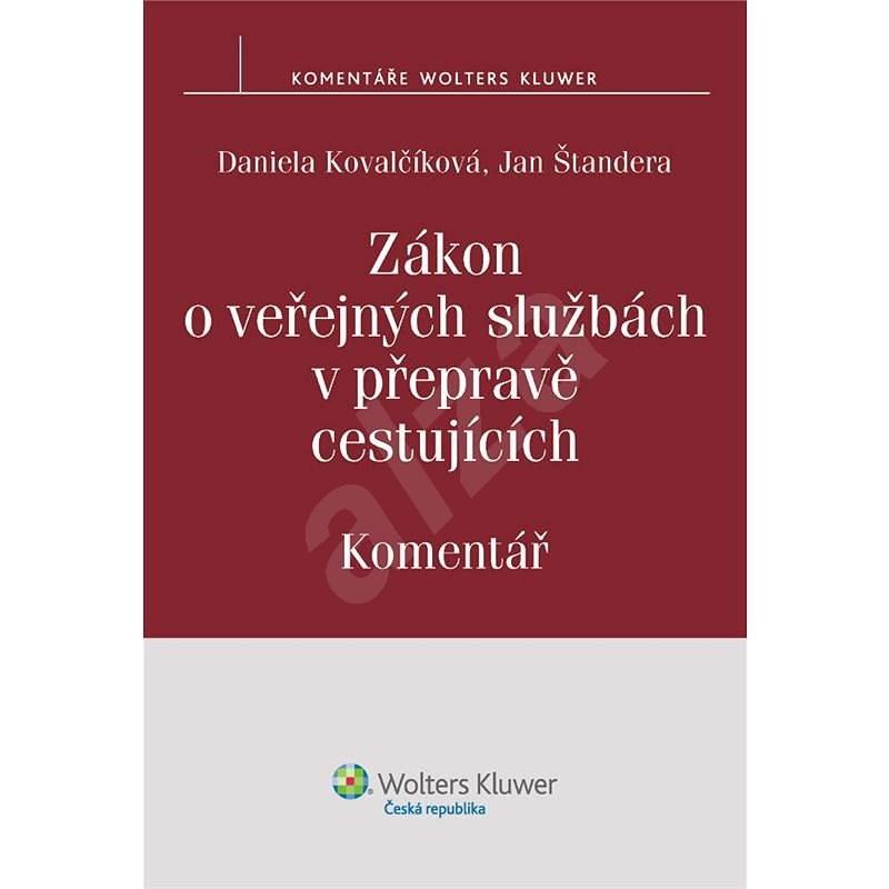 Zákon o veřejných službách v přepravě cestujících. Komentář  - Daniela Kovalčíková