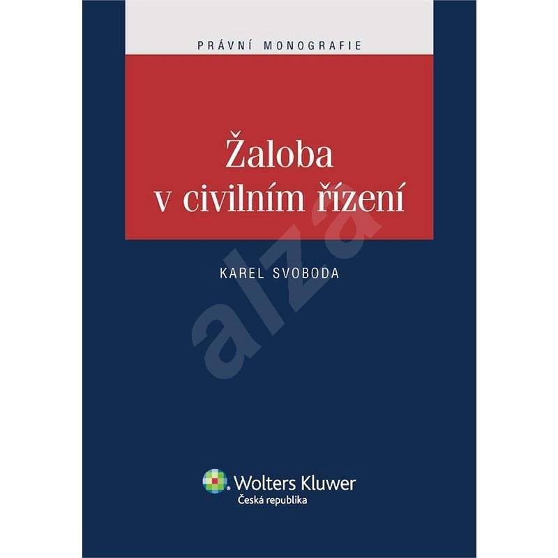 Žaloba v civilním řízení  - Karel Svoboda