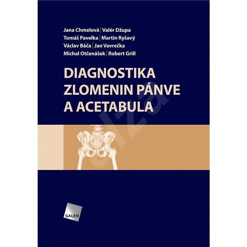 Diagnostika zlomenin pánve a acetabula - Jana Chmelová
