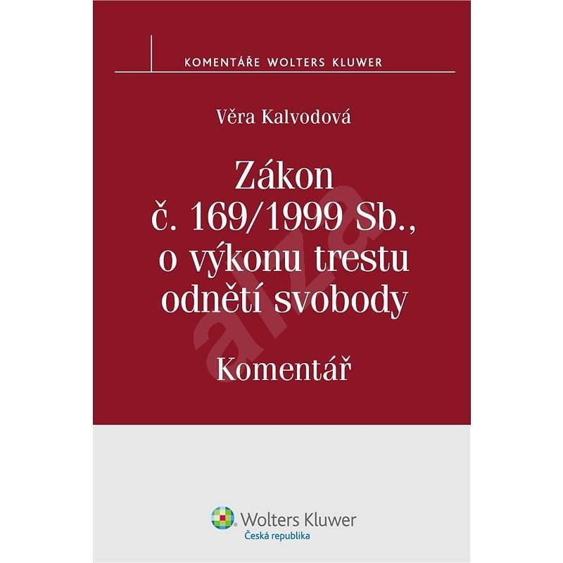 Zákon č. 169/1999 Sb., o výkonu trestu odnětí svobody - Věra Kalvodová