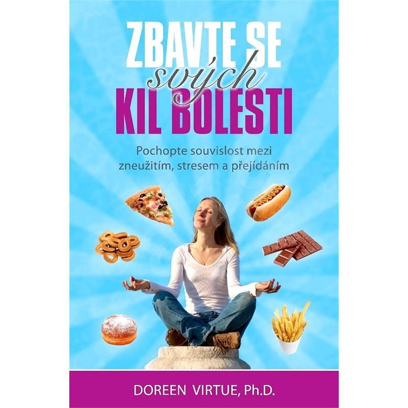 Zbavte se svých kil bolesti - Doreen Virtue Ph.D