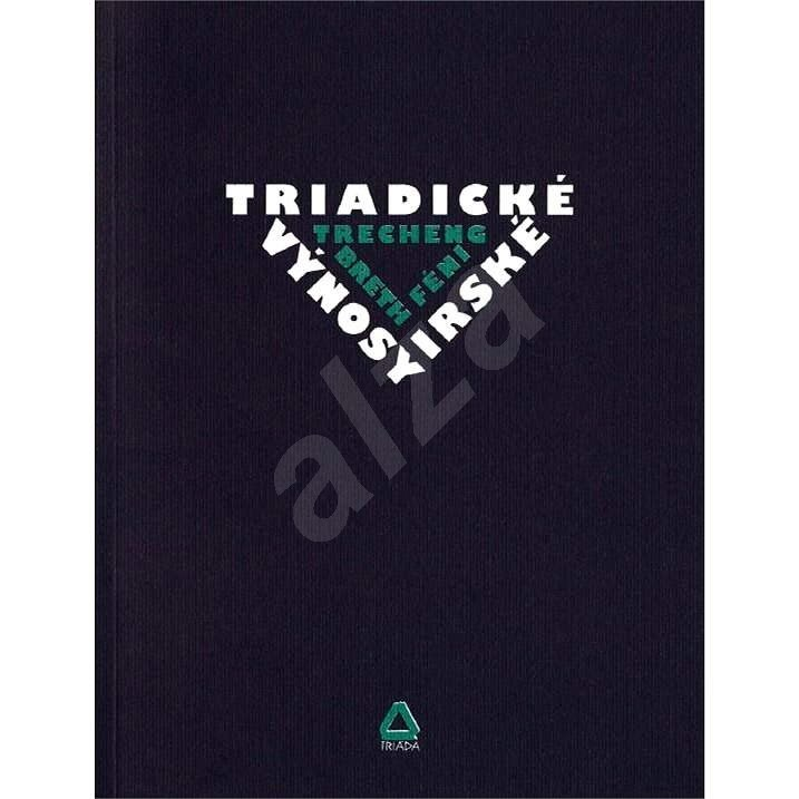Triadické výnosy irské / Trecheng breth Féni - neuvedeno neuvedeno