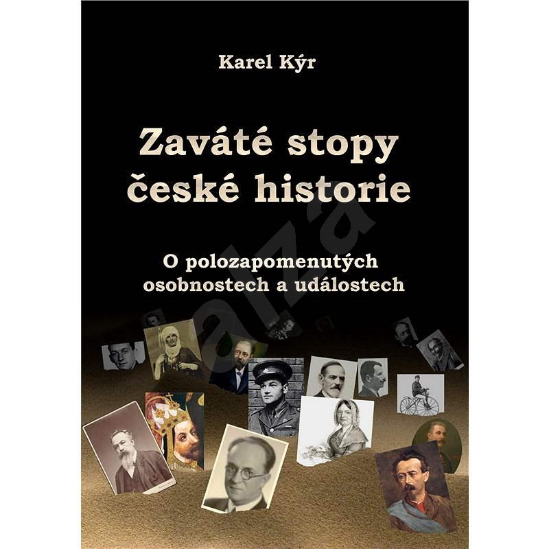 Zaváté stopy české historie - Karel Kýr