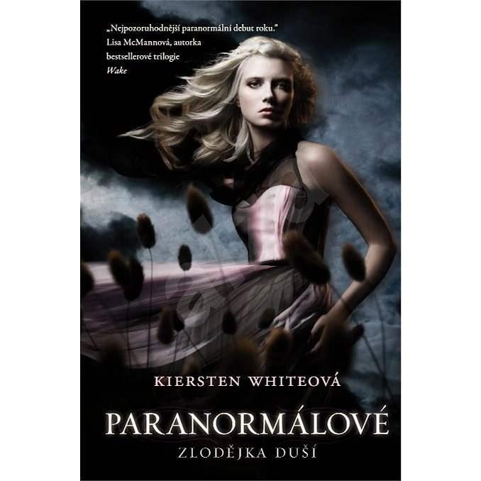 Paranormálové 1 - Zlodějka duší  - Kiersten Whiteová