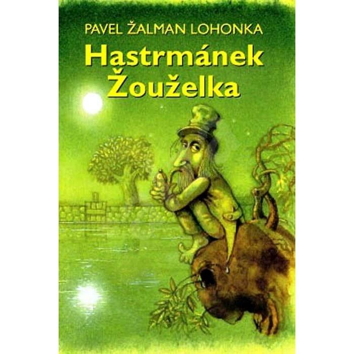 Hastrmánek Žouželka - Pavel Žalman Lohonka