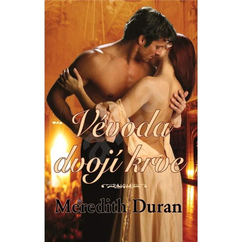 Vévoda dvojí krve - Meredith Duran